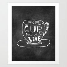 Cup Full Of Love Chalkboard Art Print