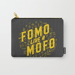 FOMO Like a MOFO Carry-All Pouch