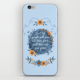 Don't Let People Pull You Into Their Storm iPhone Skin