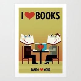 I Love Books (and I Love You) Art Print