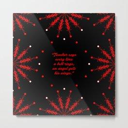 "Teacher Says... ""Zuzu Bailey"" Christmas Quote Metal Print"