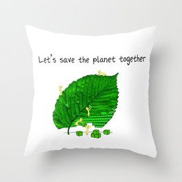 Let's save the planet together! Throw Pillow