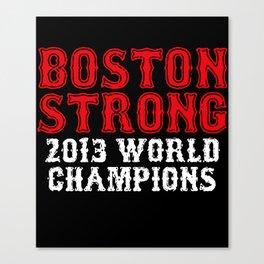 Boston Strong Red Sox World Series Champions Championship Ortiz husband T-Shirts Canvas Print