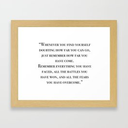 Remember how far you've come - quote Framed Art Print