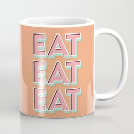 EAT EAT EAT Coffee Mug