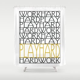 Work Hard, Play Hard - Black, Yellow - Saying, Quote - Typography Shower Curtain