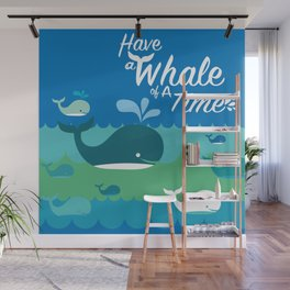 Have a Whale of a Time Wall Mural