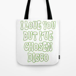 "Great Tee typography design saying ""Chosen"" perfect wear for party I love you but I've chosen disco Tote Bag"
