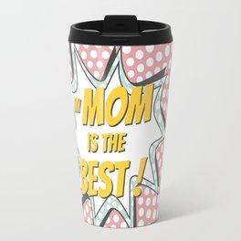 My MOM is the best Travel Mug