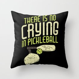 Pickleball Design: No Crying In Pickleball I Dont Get Smashed Throw Pillow
