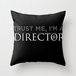 Trust Me, I'm a Director Throw Pillow