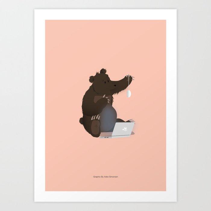 Bear With Me Bro! Poster Art Print