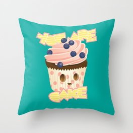 You are Cake Throw Pillow