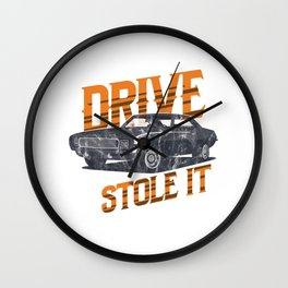 Drive It Like You Stole It Car Racing Motorsport Road Racing Racer Gifts Wall Clock