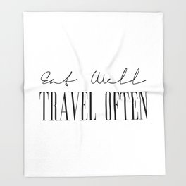 Eat Well Travel Often, Quotes on Travel Throw Blanket