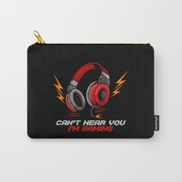 Can't Hear You I'm Gaming - Video Gamer Headset Carry-All Pouch