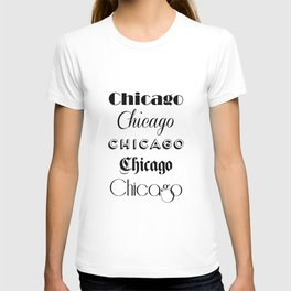Chicago City Quote Sign, Calligraphy Text Art, Large Printable Photography, World City Print T-shirt