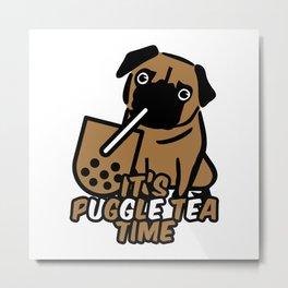 It's Puggle Tea Time Metal Print