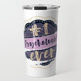 Psychologist Number One Travel Mug