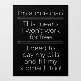 Musicians have to eat too! (bass/dark colors) Canvas Print