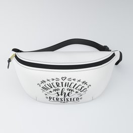 Nevertheless, she persisted. (HBCS) Black text Fanny Pack