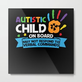 Autistic Child on Board May Not Respond Autism Metal Print