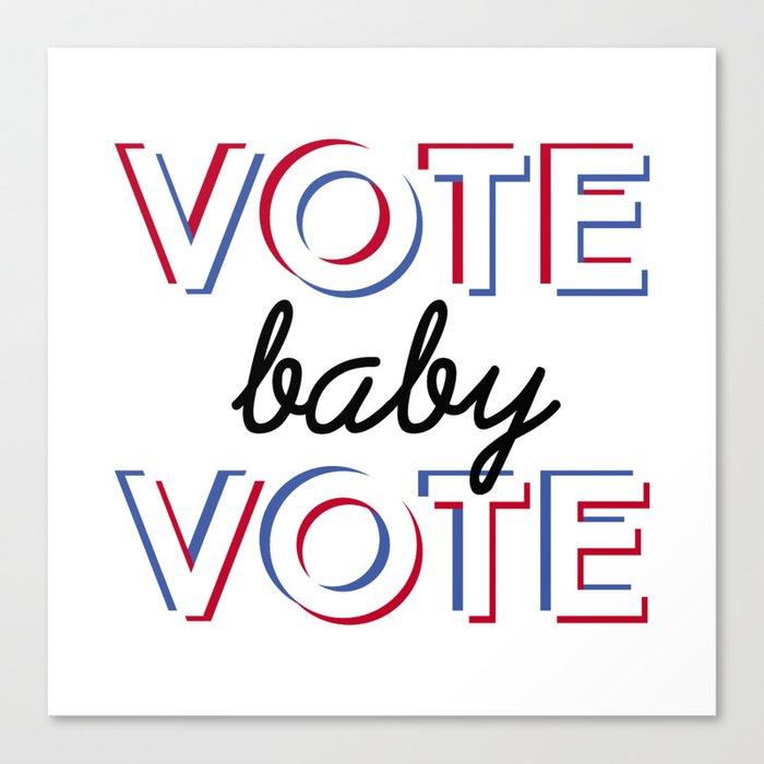 Vote Baby Vote 030116 Canvas Print