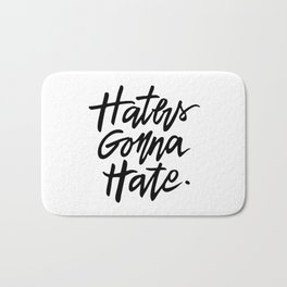 Haters Gonna Hate Bath Mat