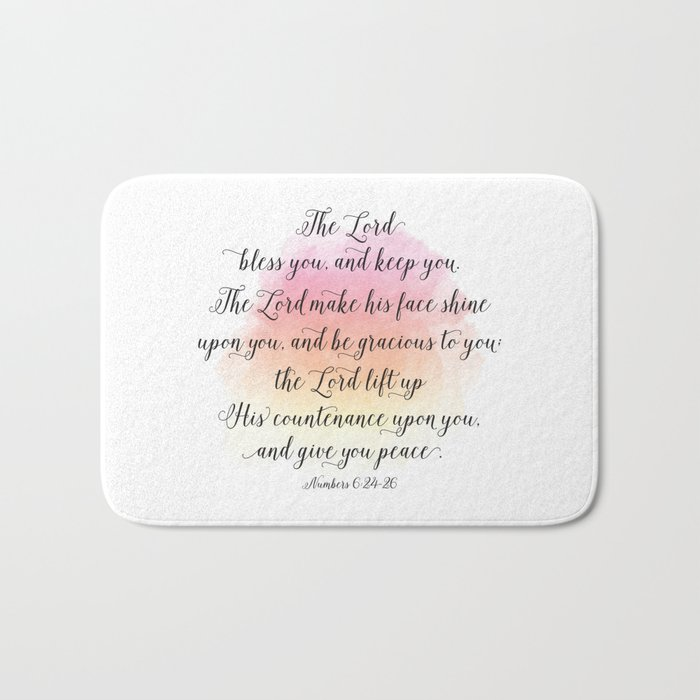 The Lord bless you, and keep you. The Lord make his face shine upon you, and be gracious to you Bath Mat