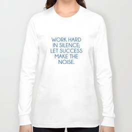 Let Succes Make The Noise Long Sleeve T-shirt
