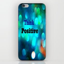 Think Positive! iPhone Skin
