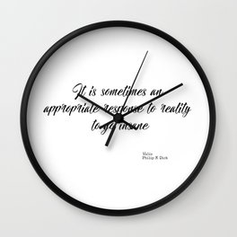 An appropriate response to reality Wall Clock