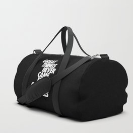Great things never came from comfort zones Duffle Bag