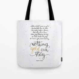 Nothing gold can stay Tote Bag