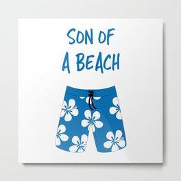Son Of A Beach Metal Print