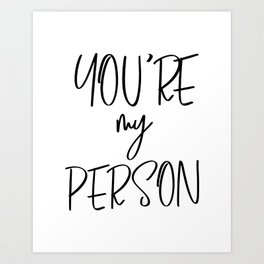 You're My Person, Typography Quote, Quote Posters, Motivational Print, Modern Calligraphy Art Print