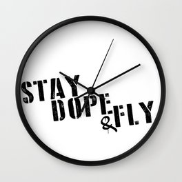 Stay Dope & Fly Wall Clock