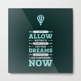 Lab No. 4 Live Your Dreams Life Inspirational Quote Metal Print