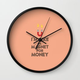Like a magnet for money T-Shirt Db07v Wall Clock
