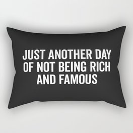 Not Rich And Famous Funny Saying Rectangular Pillow