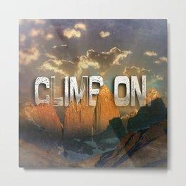 Climb the Mountains Metal Print