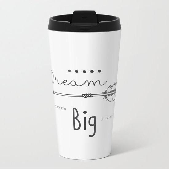 Dream big gray Metal Travel Mug