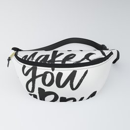 Do What Makes You Happy Fanny Pack