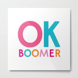 ok boomers Metal Print