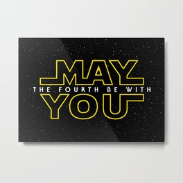 May the fourth be with you Metal Print