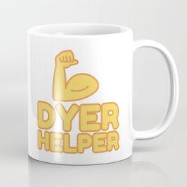 DYER HELPER - funny job gift Coffee Mug
