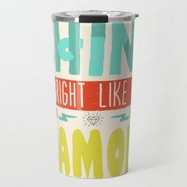 Shine Bright Like a Diamond Travel Mug