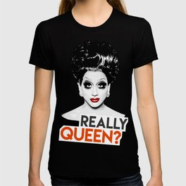 """Really, Queen?"" Bianca Del Rio, RuPaul's Drag Race Queen T-shirt"