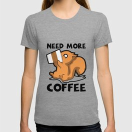 Need More Coffee Caffeine Junkie Gift T-shirt