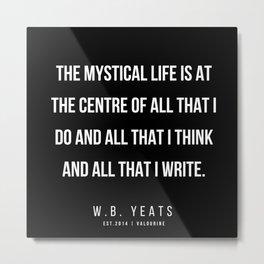 53   |200418| W.B. Yeats Quotes| W.B. Yeats Poems Metal Print
